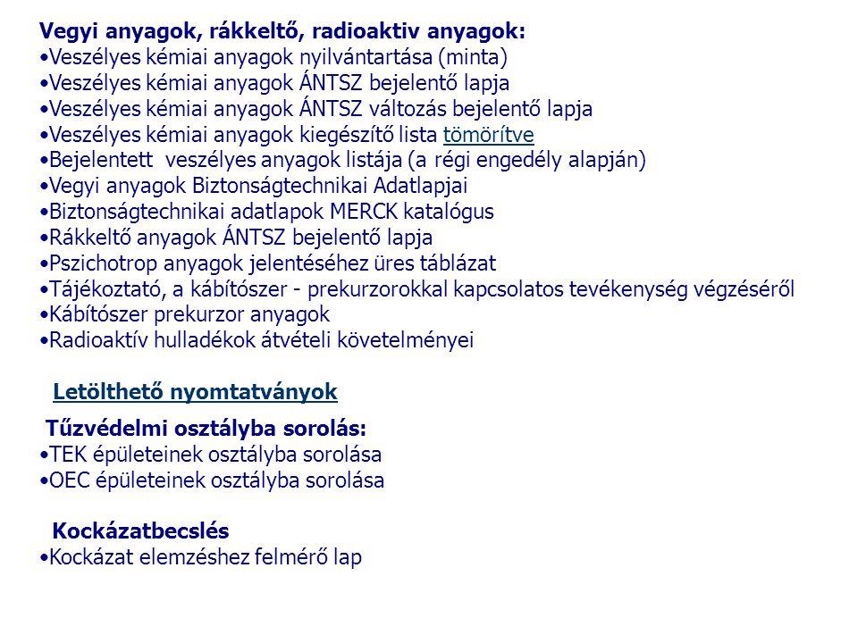 Vegyi anyagok, rákkeltő, radioaktiv anyagok: