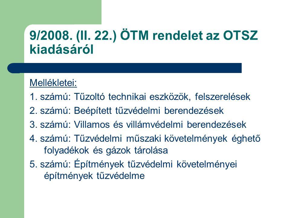 9/2008. (II. 22.) ÖTM rendelet az OTSZ kiadásáról