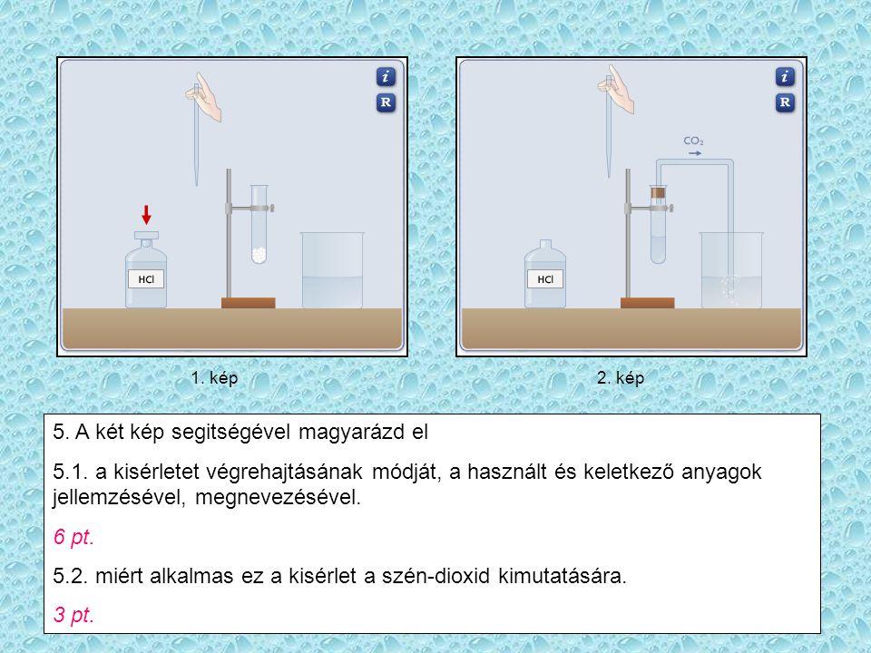 5. A két kép segitségével magyarázd el