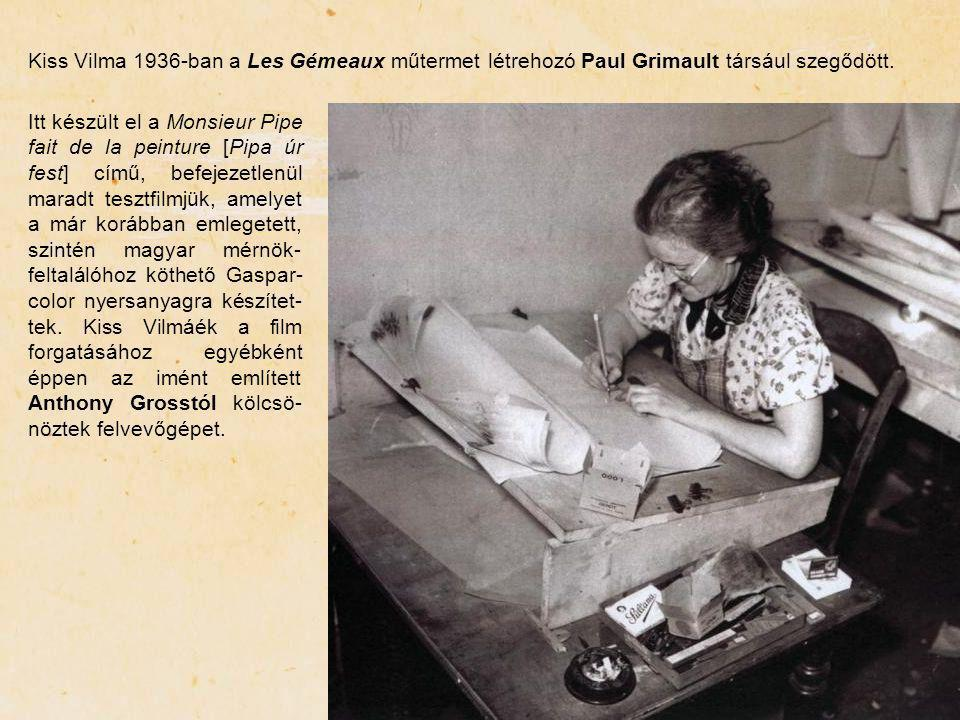 Kiss Vilma 1936-ban a Les Gémeaux műtermet létrehozó Paul Grimault társául szegődött.