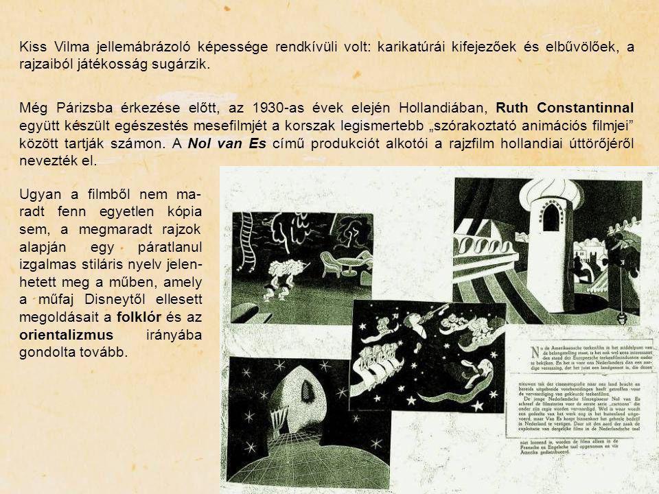 Kiss Vilma jellemábrázoló képessége rendkívüli volt: karikatúrái kifejezőek és elbűvölőek, a rajzaiból játékosság sugárzik.