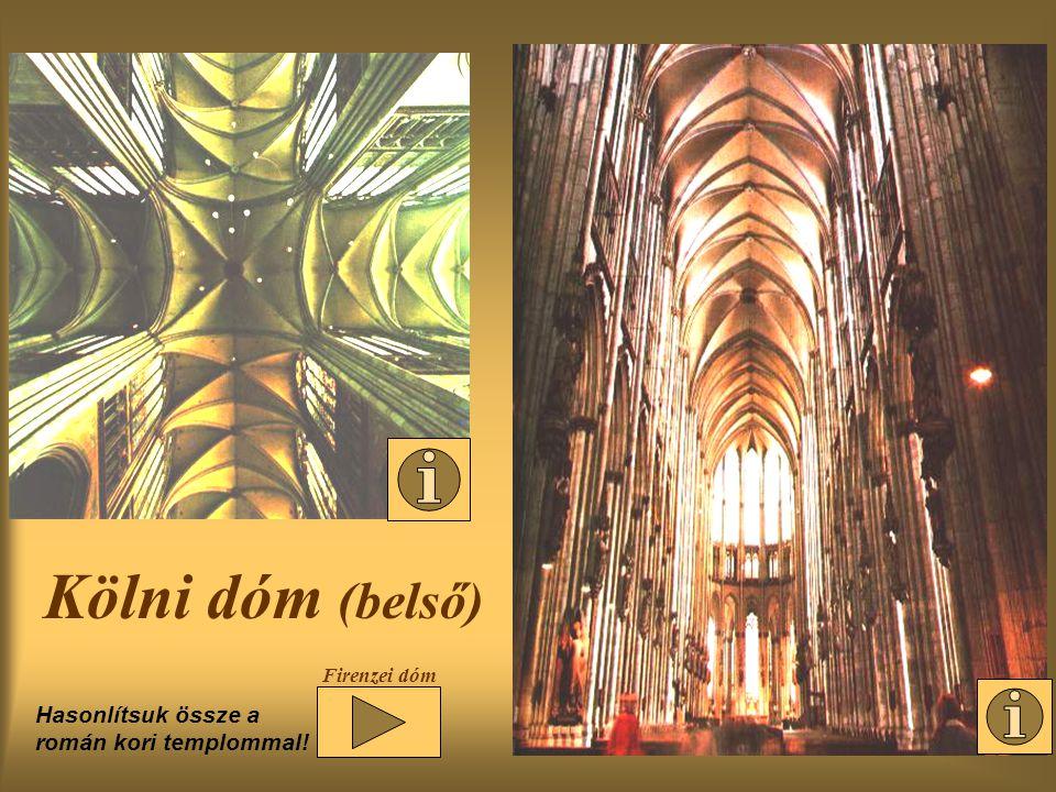 Kölni dóm (belső) Hasonlítsuk össze a román kori templommal!