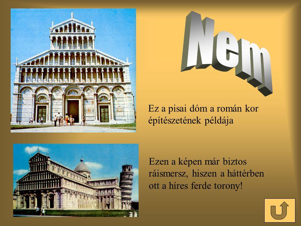 Nem Ez a pisai dóm a román kor építészetének példája