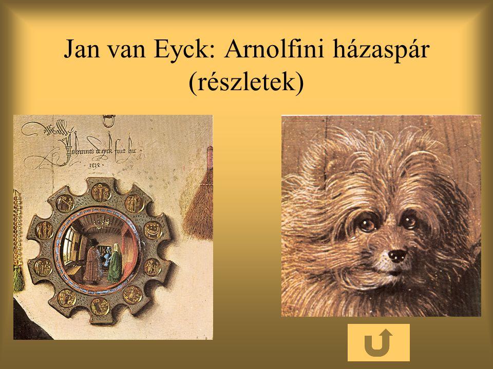 Jan van Eyck: Arnolfini házaspár (részletek)