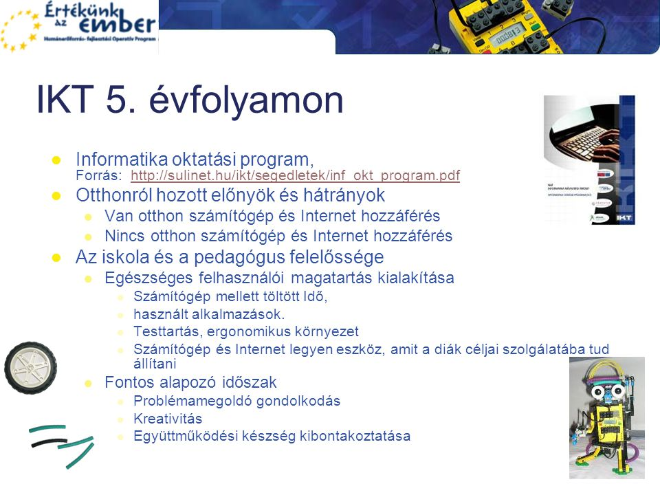 IKT 5. évfolyamon Informatika oktatási program, Forrás: http://sulinet.hu/ikt/segedletek/inf_okt_program.pdf.