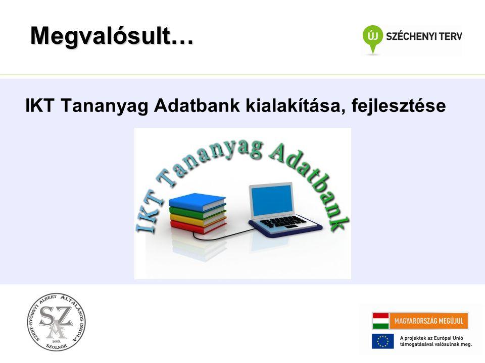 Megvalósult… IKT Tananyag Adatbank kialakítása, fejlesztése