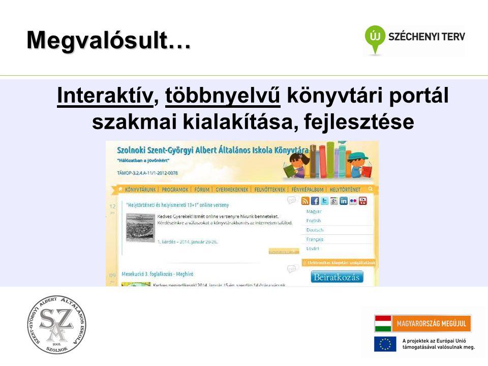 Megvalósult… Interaktív, többnyelvű könyvtári portál szakmai kialakítása, fejlesztése