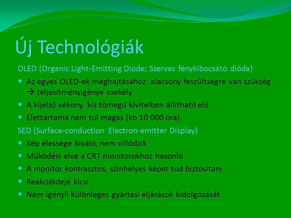 Új Technológiák OLED (Organic Light-Emitting Diode; Szerves fénykibocsátó dióda)