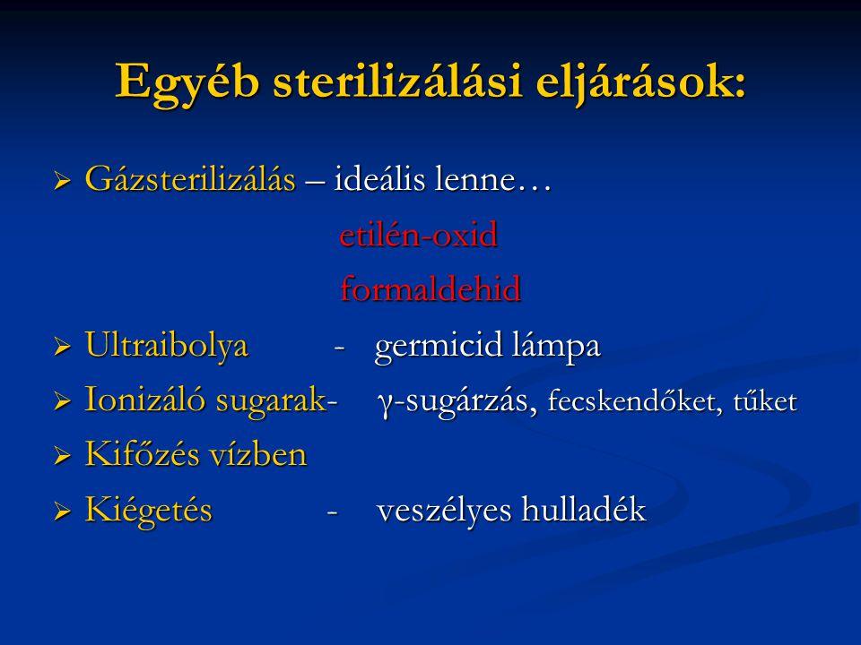 Egyéb sterilizálási eljárások: