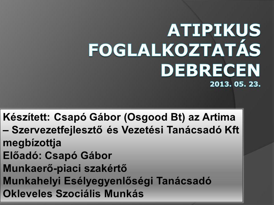 Atipikus foglalkoztatás Debrecen 2013. 05. 23.