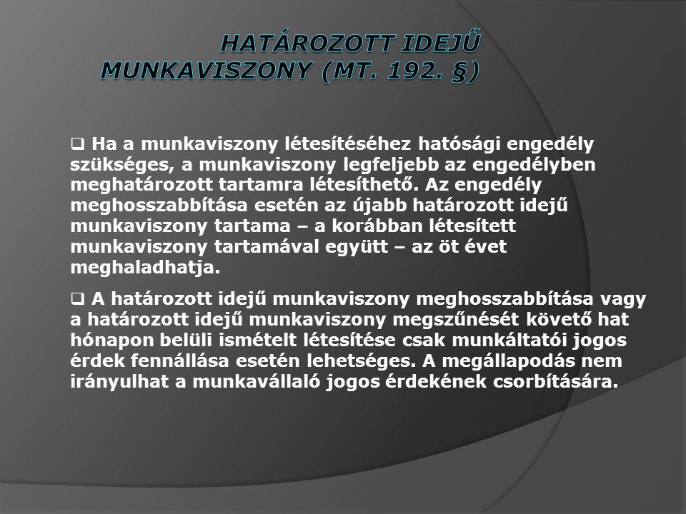 Határozott idejű munkaviszony (MT. 192. §)