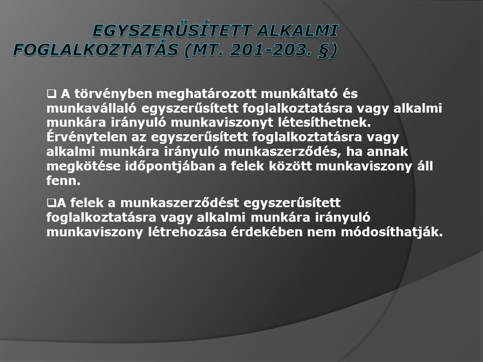 Egyszerűsített alkalmi foglalkoztatás (MT. 201-203. §)