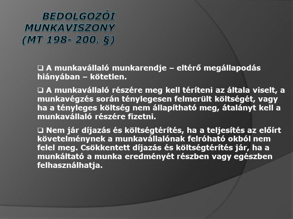 Bedolgozói munkaviszony (MT 198- 200. §)