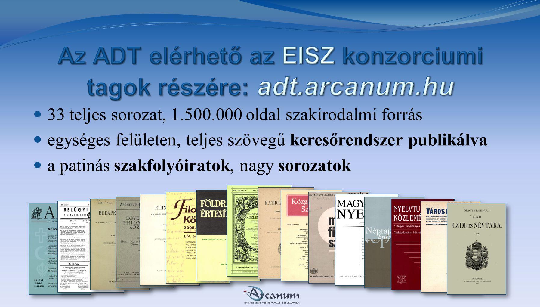 Az ADT elérhető az EISZ konzorciumi tagok részére: adt.arcanum.hu