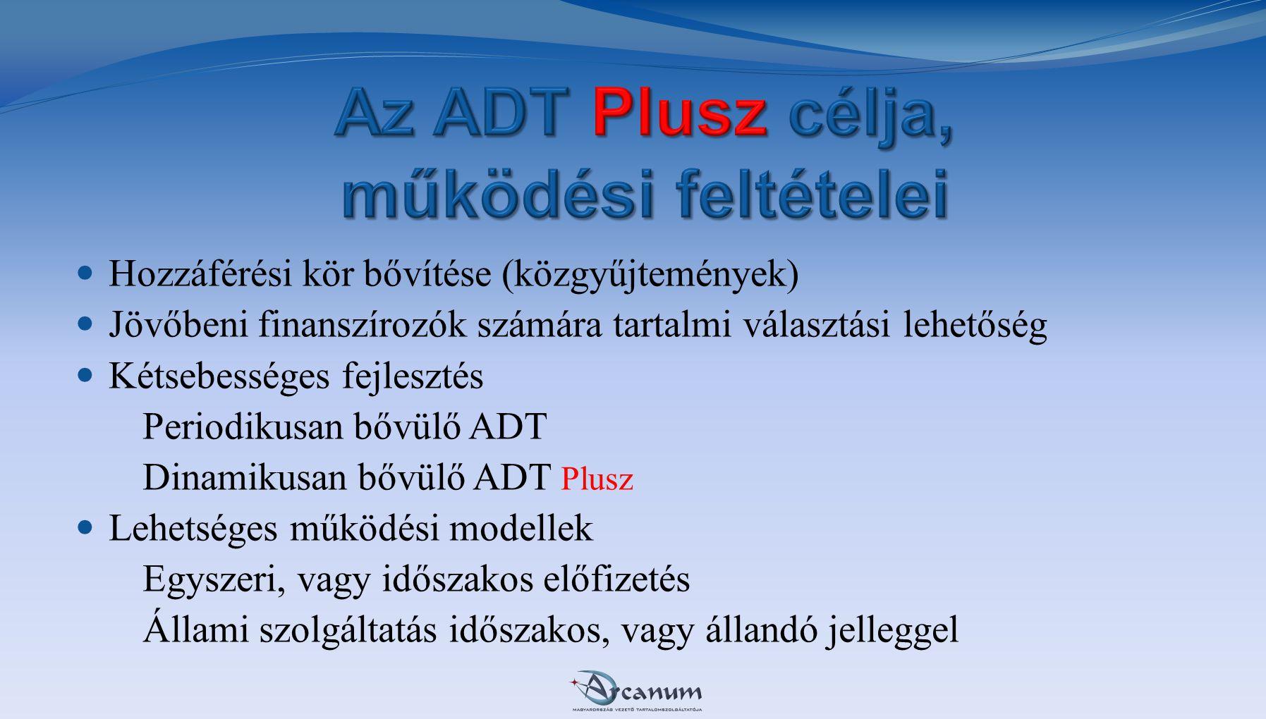 Az ADT Plusz célja, működési feltételei