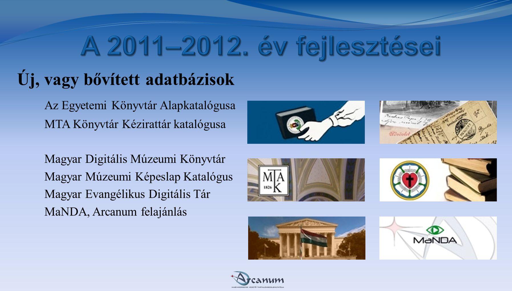A 2011–2012. év fejlesztései Új, vagy bővített adatbázisok
