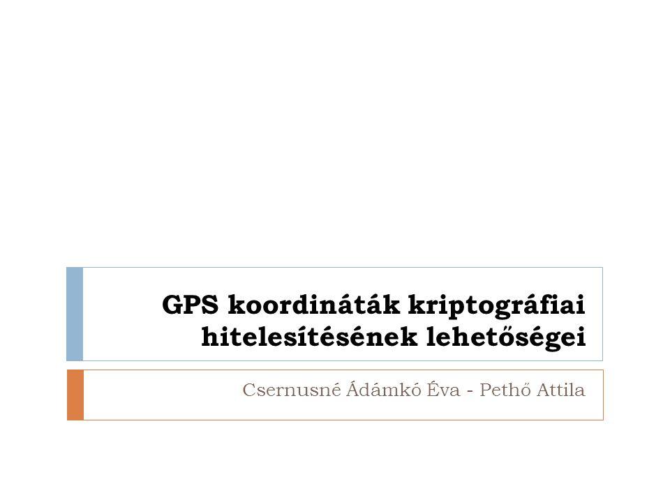 GPS koordináták kriptográfiai hitelesítésének lehetőségei