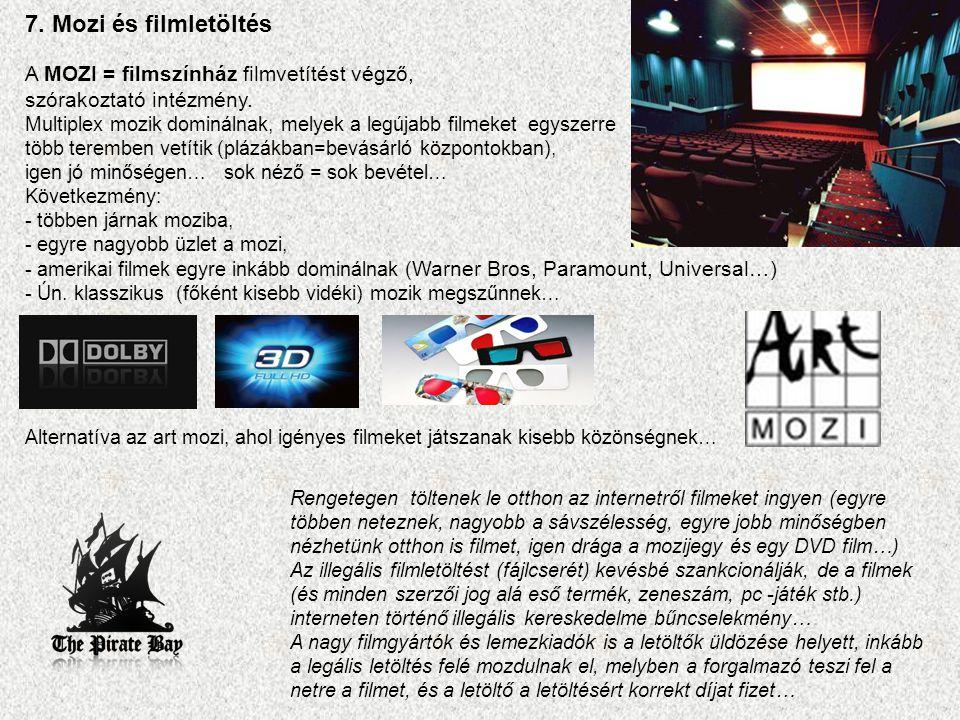 7. Mozi és filmletöltés A MOZI = filmszínház filmvetítést végző, szórakoztató intézmény.