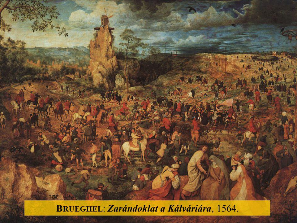 Brueghel: Zarándoklat a Kálváriára, 1564.