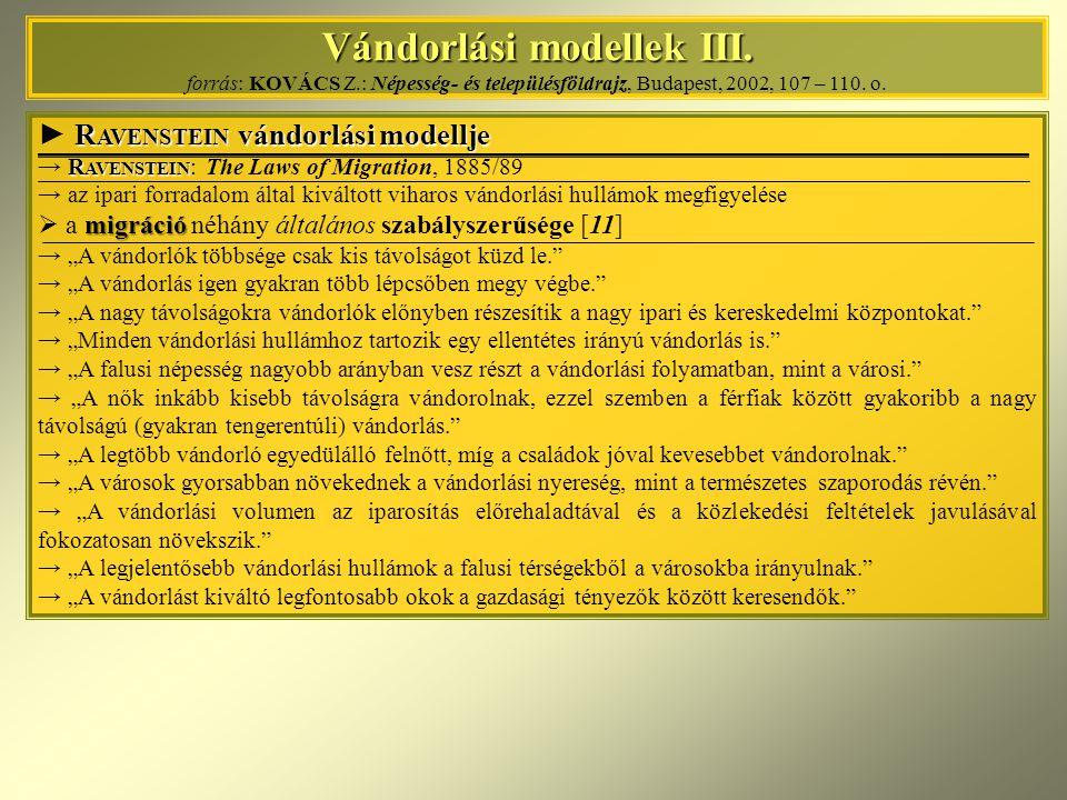 Vándorlási modellek III. forrás: KOVÁCS Z