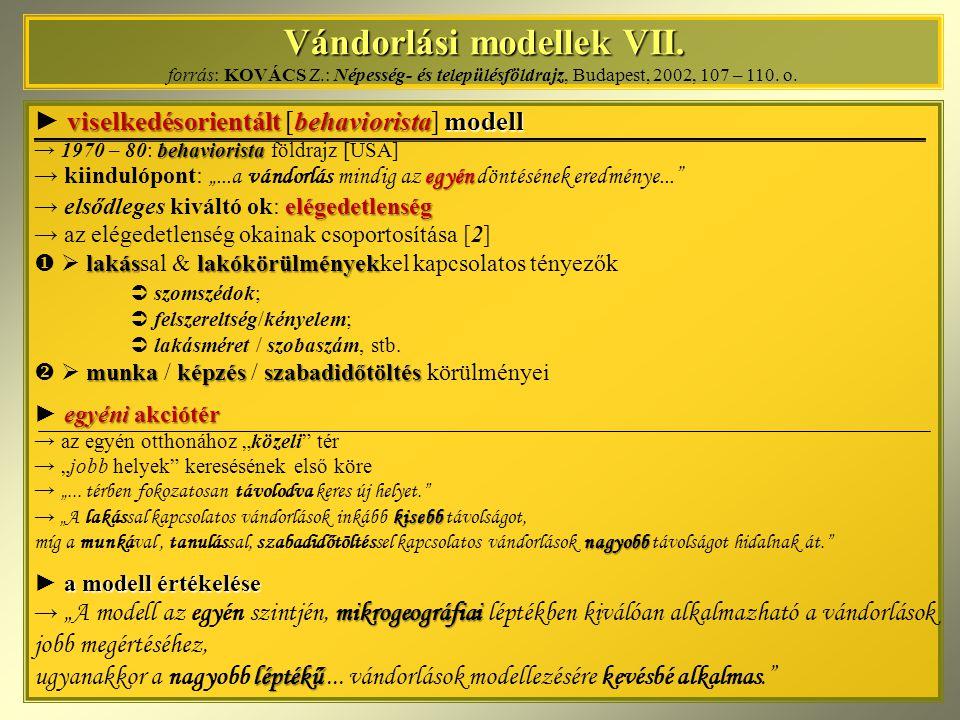 Vándorlási modellek VII. forrás: KOVÁCS Z