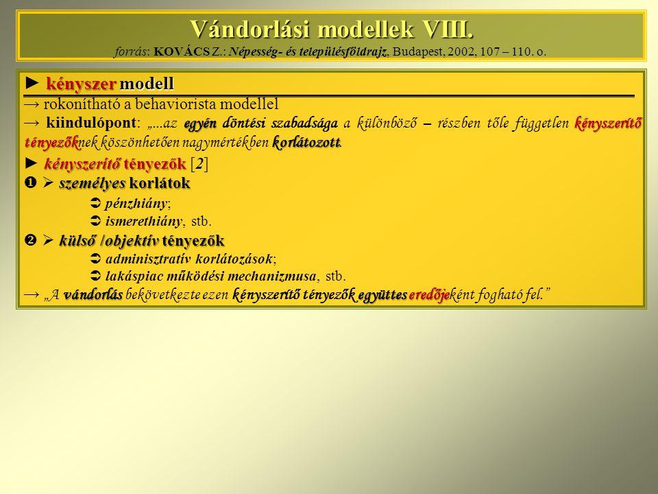 Vándorlási modellek VIII. forrás: KOVÁCS Z