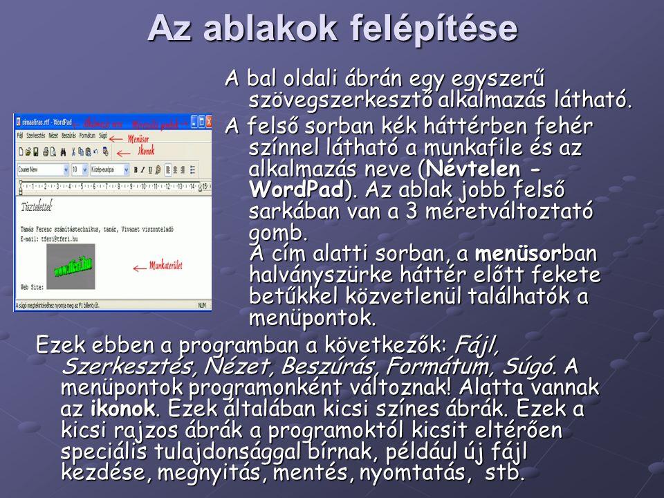 Az ablakok felépítése A bal oldali ábrán egy egyszerű szövegszerkesztő alkalmazás látható.