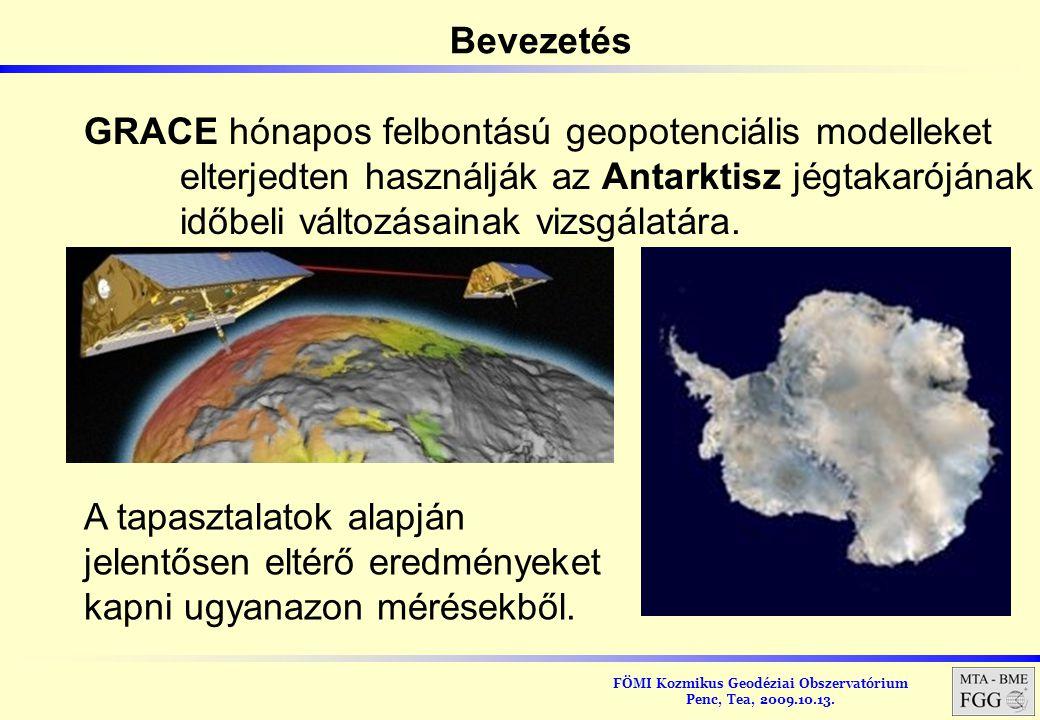Bevezetés GRACE hónapos felbontású geopotenciális modelleket. elterjedten használják az Antarktisz jégtakarójának.