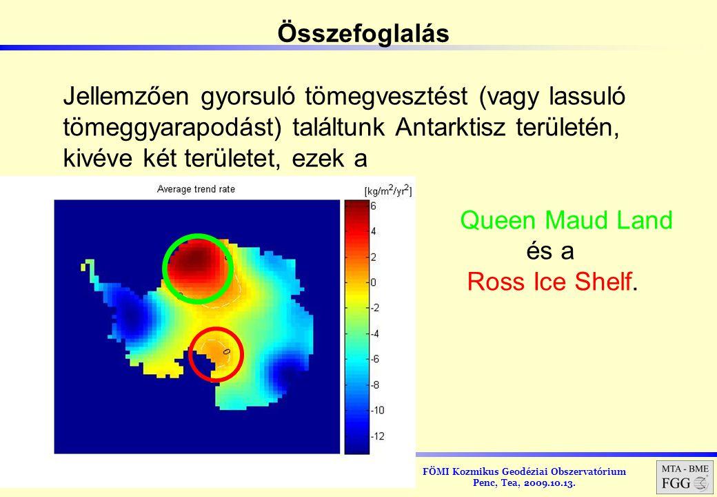 Összefoglalás Jellemzően gyorsuló tömegvesztést (vagy lassuló tömeggyarapodást) találtunk Antarktisz területén, kivéve két területet, ezek a.