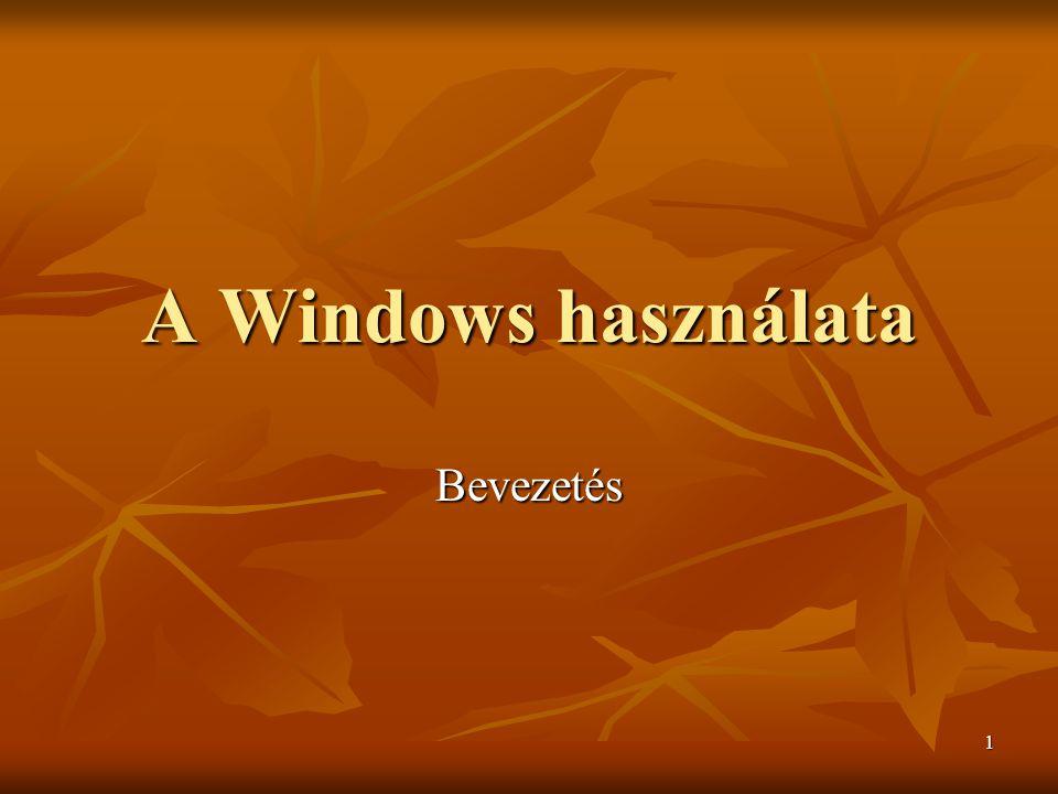 A Windows használata Bevezetés