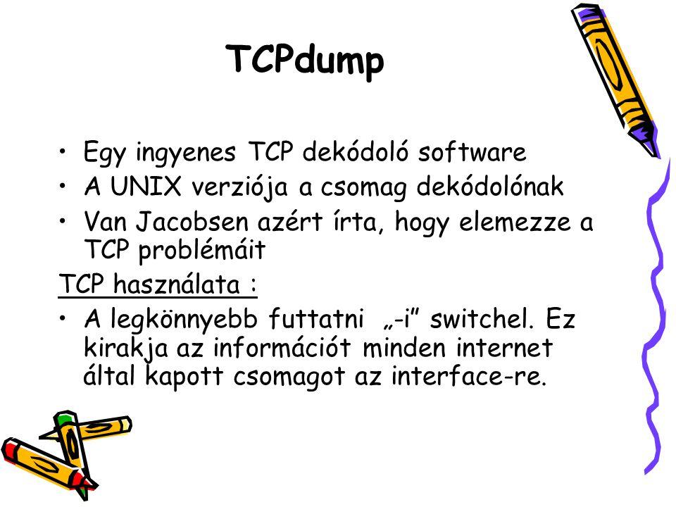 TCPdump Egy ingyenes TCP dekódoló software