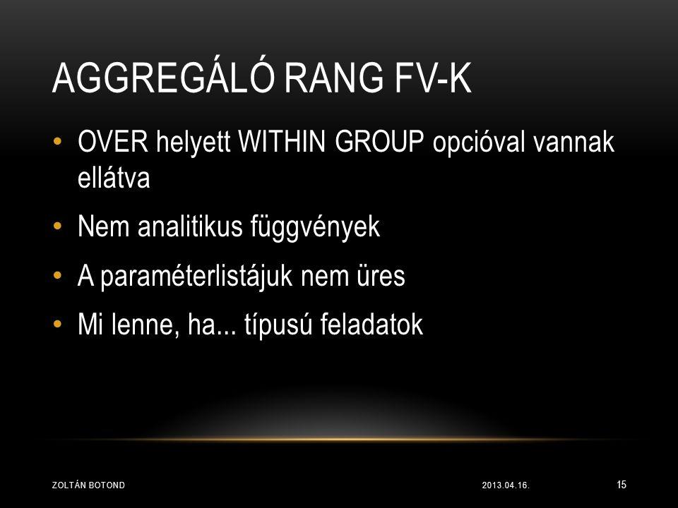Aggregáló RANG fv-k OVER helyett WITHIN GROUP opcióval vannak ellátva