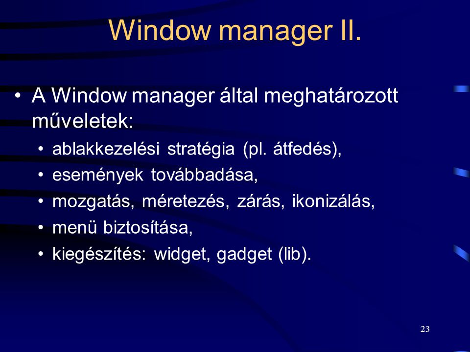 Window manager II. A Window manager által meghatározott műveletek: