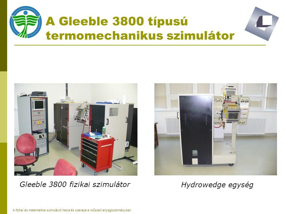 A Gleeble 3800 típusú termomechanikus szimulátor