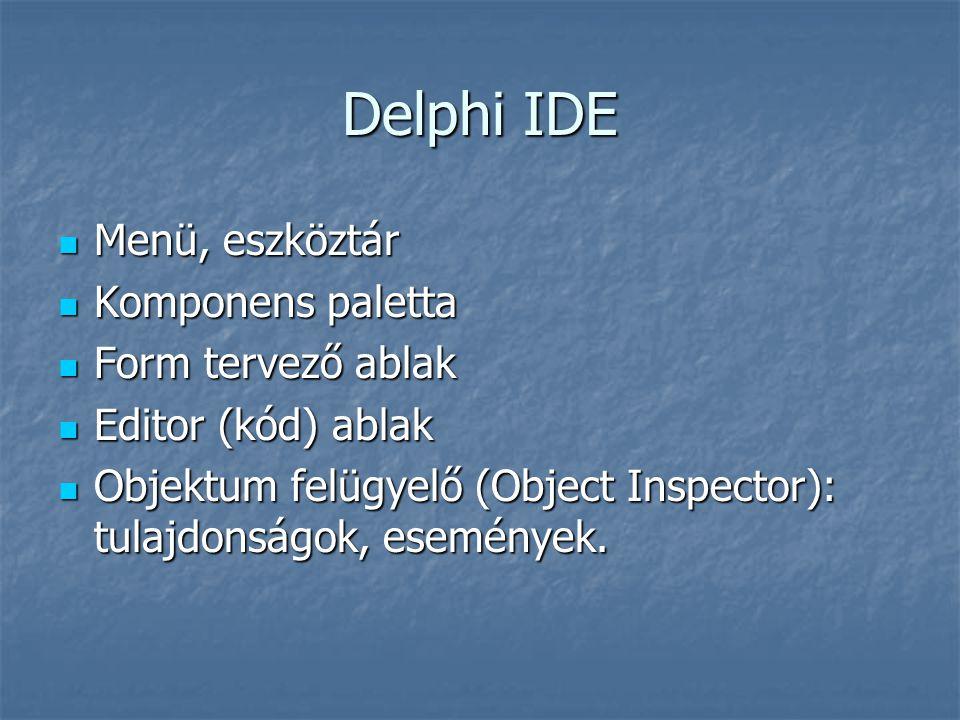 Delphi IDE Menü, eszköztár Komponens paletta Form tervező ablak