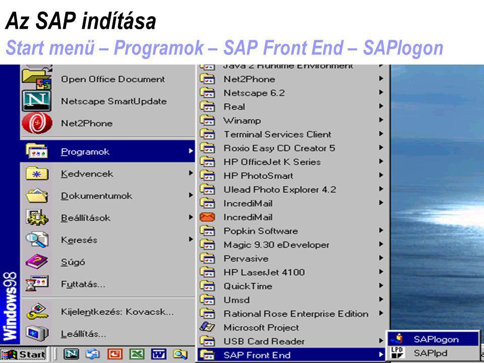 Az SAP indítása Start menü – Programok – SAP Front End – SAPlogon