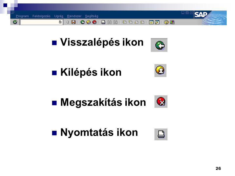 Visszalépés ikon Kilépés ikon Megszakítás ikon Nyomtatás ikon
