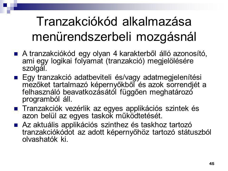 Tranzakciókód alkalmazása menürendszerbeli mozgásnál