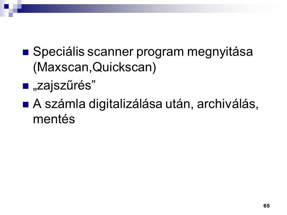 Speciális scanner program megnyitása (Maxscan,Quickscan)