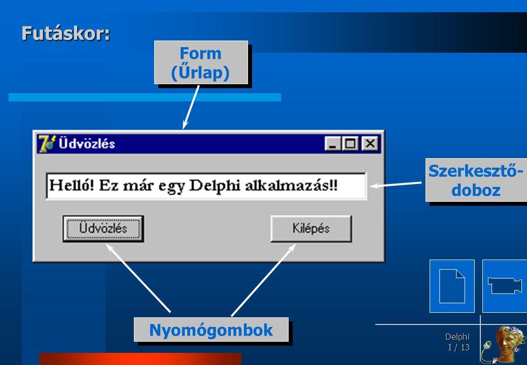 Eljárások procedure {Osztálynév.}Eljárásnév(paraméterek); direktívák;