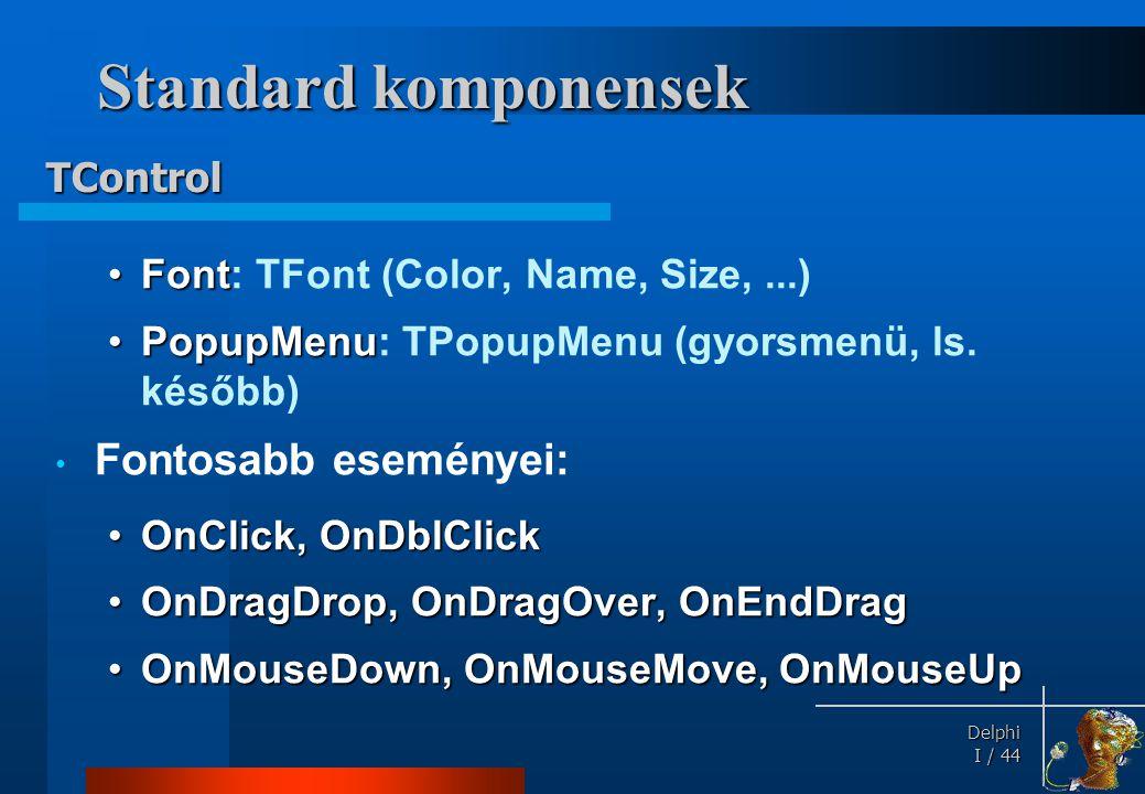 Standard komponensek MainMenu Menü Label Címke Edit Szerkesztődoboz