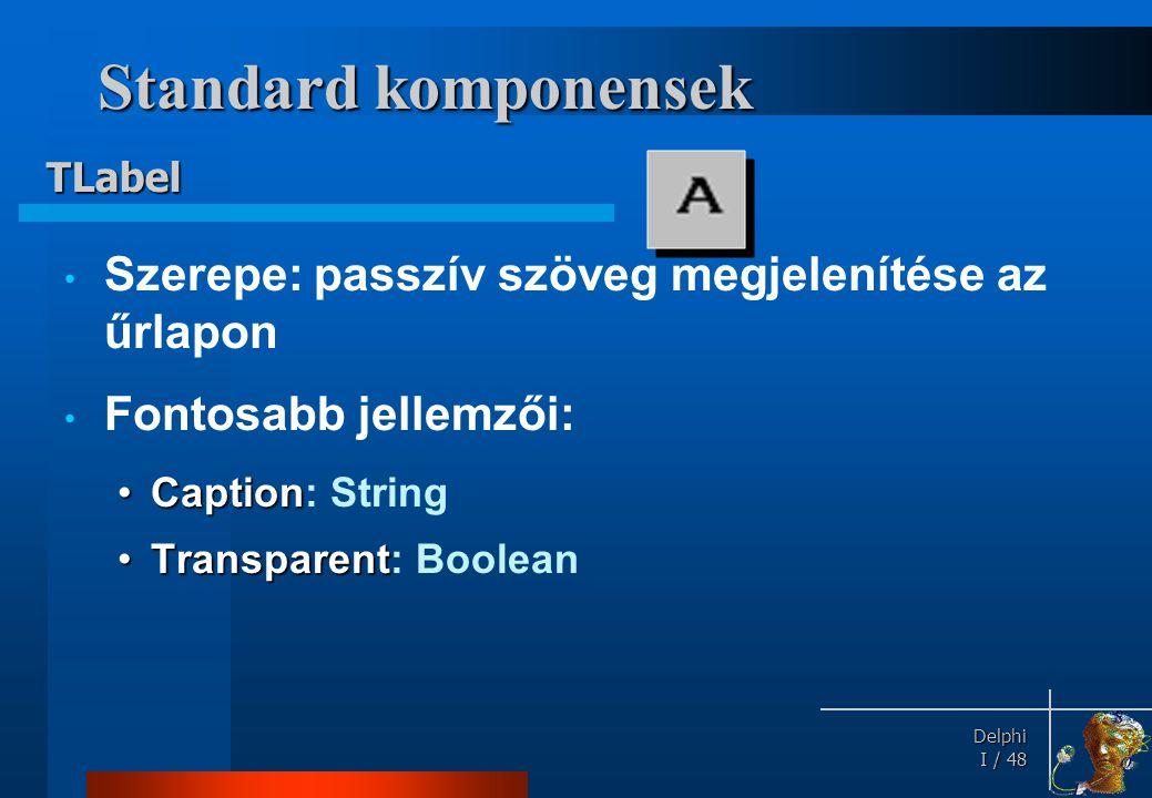 Standard komponensek Az ablakozott komponensek őse