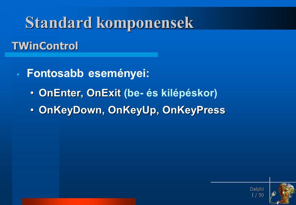 Standard komponensek Szerepük: adat megjelenítése és bekérése