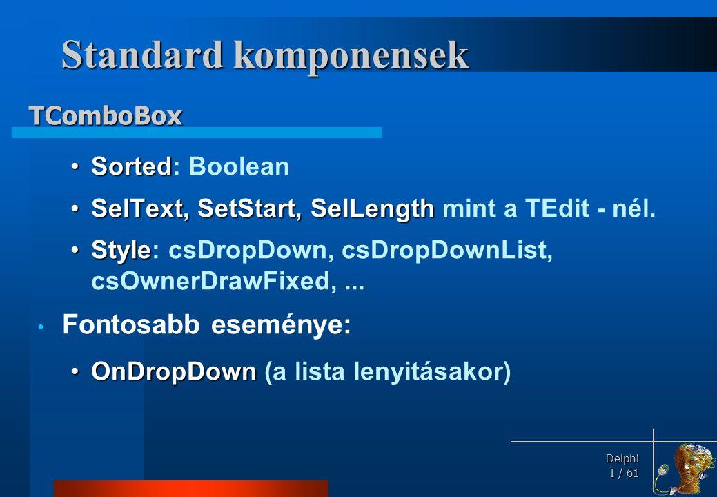 Standard komponensek Menük használata TMainMenu Típusai: