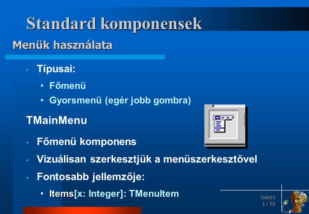 Standard komponensek Menüpont szürkítése: Menük használata