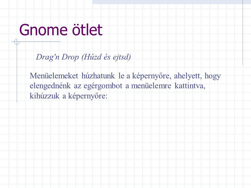 Gnome ötlet Drag n Drop (Húzd és ejtsd)