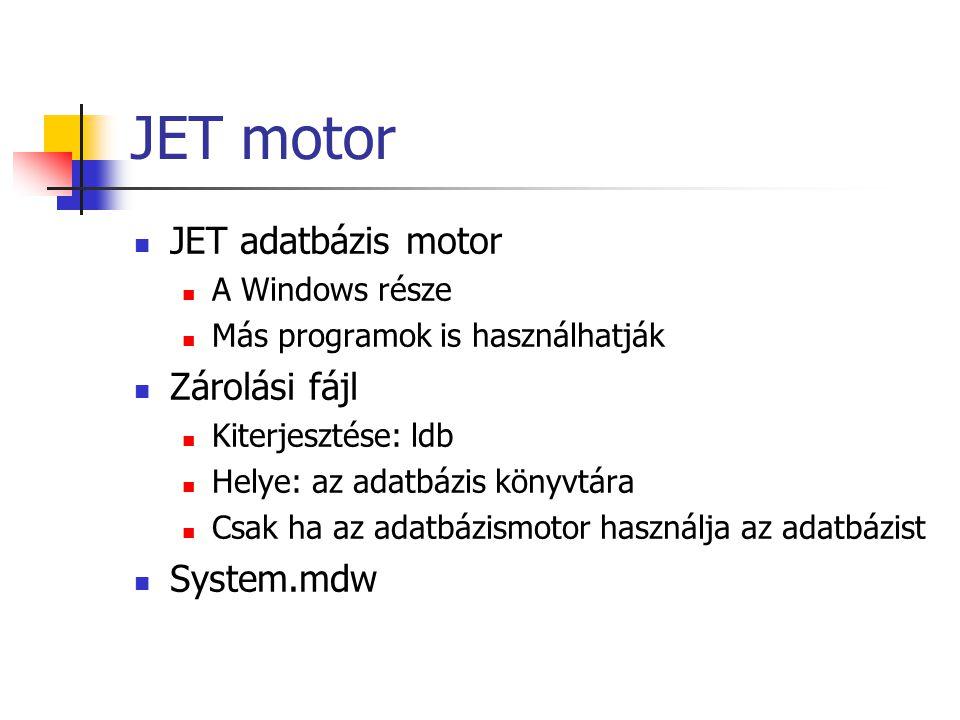 JET motor JET adatbázis motor Zárolási fájl System.mdw A Windows része