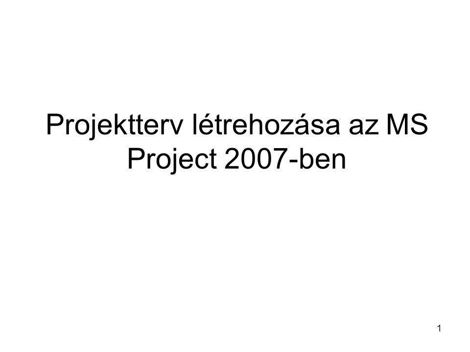 Projektterv létrehozása az MS Project 2007-ben