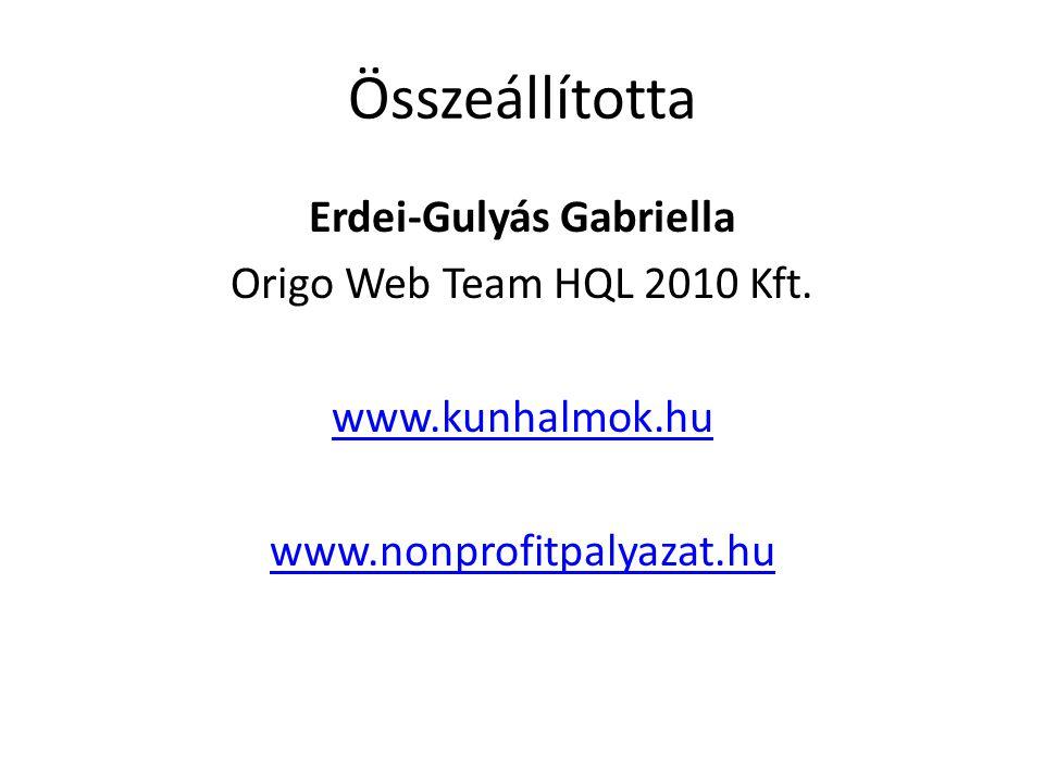 Összeállította Erdei-Gulyás Gabriella Origo Web Team HQL 2010 Kft.