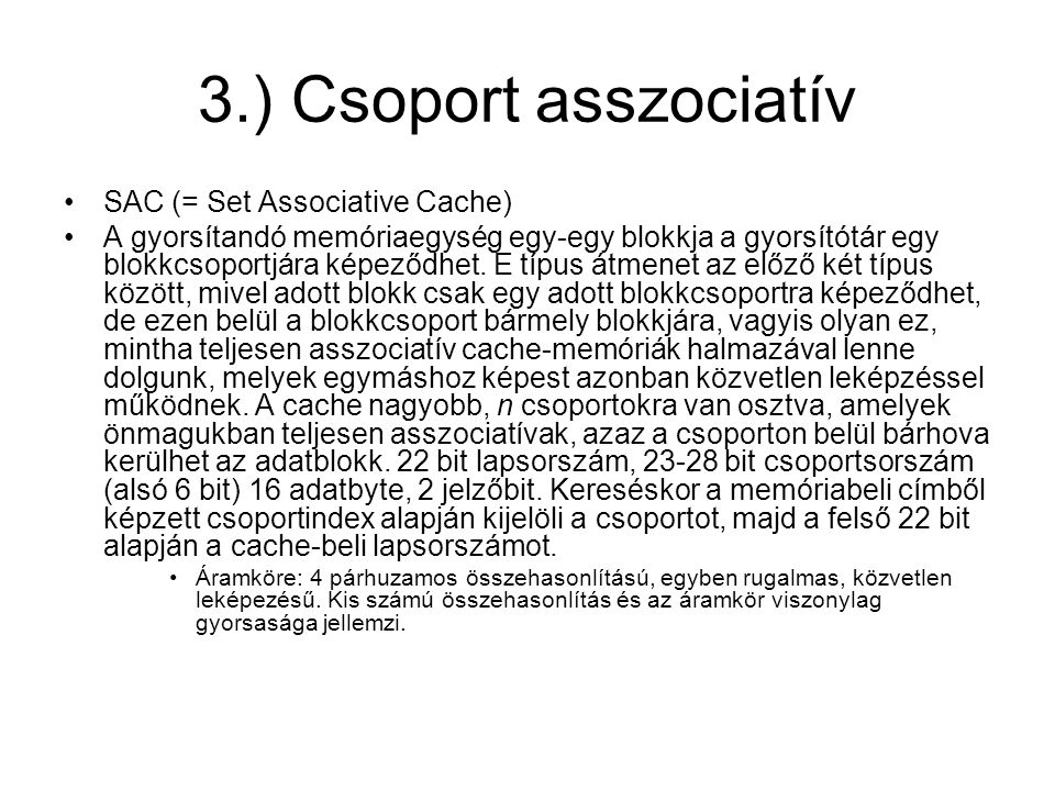 3.) Csoport asszociatív SAC (= Set Associative Cache)